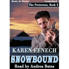 SNOWBOUND, download, by Karen Fenech, (The Protectors, Book 2), Read by Andrea Bates