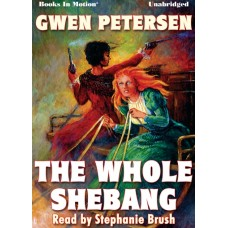 THE WHOLE SHEBANG, download, by Gwen Petersen, Read by Stephanie Brush