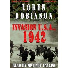 INVASION U.S.A., download, 1942, by Loren Robinson, Read by Michael Taylor
