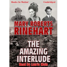 THE AMAZING INTERLUDE, download, by Mary Roberts Rinehart, Read by Laurie Klein