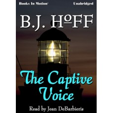 THE CAPTIVE VOICE, download, by B.J. Hoff (Daybreak Series, Book 2), Read by Jean Debarbieris