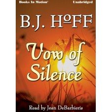 VOW OF SILENCE, download, by B.J. Hoff (Daybreak Series, Book 4), Read by Jean DeBarbieris