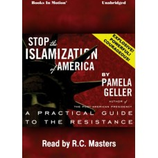 STOP THE ISLAMIZATION OF AMERICA, download, by Pamela Geller, Read by R.C. Masters