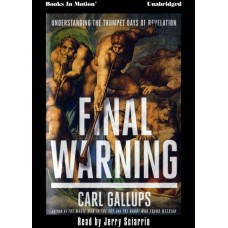 FINAL WARNING, download, by Carl Gallups, Read by Jerry Sciarrio