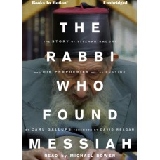 THE RABBI WHO FOUND MESSIAH, download, by Carl Gallups, Read by Michael Bowen