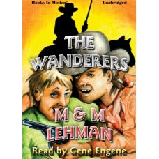 THE WANDERERS, download, by M and M Lehman, Read by Gene Engene
