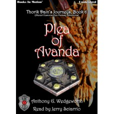 PLEA OF AVANDA, download, by Anthony G. Wedgeworth (Thorik Dain's Journeys Book 6, aka Altered Creatures Epic Fantasy Adventures), Read by Jerry Sciarrio