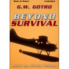 BEYOND SURVIVAL, download, by Gerry Gotro, Read by Rusty Nelson