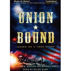 UNION BOUND, download, by William R. Walters and Michael Davis, Read by Dalen Gunn