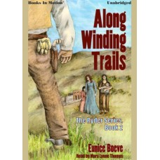 ALONG WINDING TRAILS, download, by Eunice Boeve (The Ryder Series, Book 2), Read by Mara Lynne Thomas