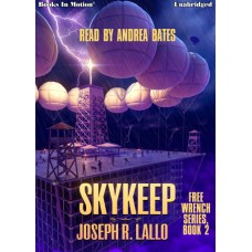 SKYKEEP, download, by Joseph R. Lallo (Free-Wrench Series, Book 2), Read by Andrea Bates