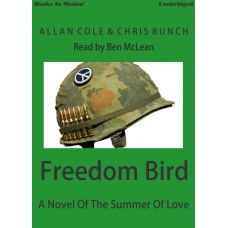 FREEDOM BIRD: A Novel Of The Summer Of Love, download, by Allan Cole and Chris Bunch, Read by Ben Mclean