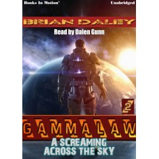 A SCREAMING ACROSS THE SKY, download, by Brian Daley (GAMMALAW Series, Book 2), Read by Dalen Gunn
