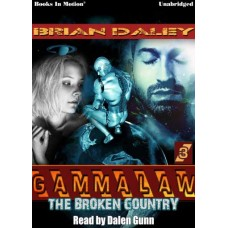 THE BROKEN COUNTRY, download, by Brian Daley (GAMMALAW Series, Book 3), Read by Dalen Gunn