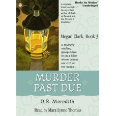 MURDER PAST DUE, download, by D.R. Meredith (Megan Clark Series, Book 3), Read by Mara Lynne Thomas