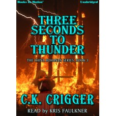 THREE SECONDS TO THUNDER, download, by C.K. Crigger (The China Bohannon Series, Book 3), Read by Kris Faulkner