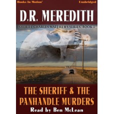 THE SHERIFF AND THE PANHANDLE MURDERS, download, by D.R. Meredith (Sheriff Charles Matthews Series, Book 1) Read by Ben McLean