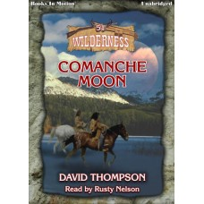 COMANCHE MOON, download, by David Thompson (Wilderness Series, Book 51),  Read by Rusty Nelson