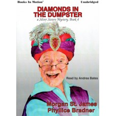 DIAMONDS IN THE DUMPSTER, download, by Morgan St. James and Phyllice Bradner (Silver Sisters Mystery Series, Book 4), Read by Andrea Bates
