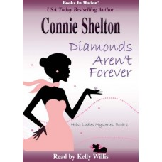 DIAMONDS AREN'T FOREVER, download, by Connie Shelton (Heist Ladies Mysteries, Book 1), Read by Kelly Willis