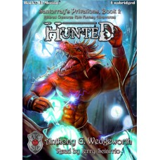 HUNTED, download, by Anthony G. Wedgeworth (Santorray's Privations, Book 2, aka Altered Creatures Epic Fantasy Adventures), Read by Jerry Sciarrio