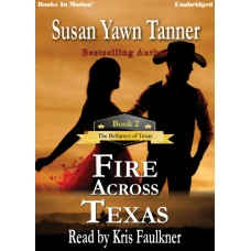 FIRE ACROSS TEXAS, download, by Susan Yawn Tanner (The Bellamys of Texas, Book 2), Read by Kris Faulkner