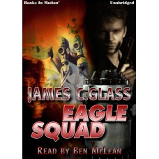 EAGLE SQUAD, download, by James C. Glass, Read by Ben McLean