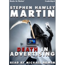 DEATH IN ADVERTISING, download, by Stephen Hawley Martin, Read by Michael Bowen