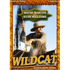 WILDCAT, download, by Wayne Barton and Stan Williams, Read by Rusty Nelson