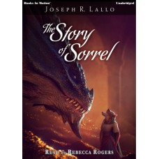 THE STORY OF SORREL, download, by Joseph R. Lallo, Read by Rebecca Rogers