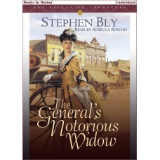 THE GENERAL'S NOTORIOUS WIDOW, download, by Stephen Bly (The Belles of Lordsburg Series, Book 2), Read by Rebecca Rogers