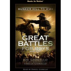 BUNKER HILL TO WWI, download, by Joe and Sibella Giorello (Great Battles for Boys Series, Book 1), Read by Daniel Giorello