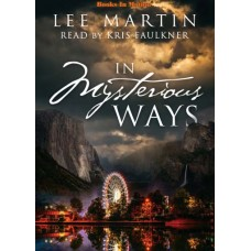 IN MYSTERIOUS WAYS, download, by Lee Martin, Read by Kris Faulkner