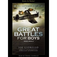 WORLD WAR 2 IN THE PACIFIC, download, by Joe and Sibella Giorello (Great Battles for Boys Series, Book 2), Read by Daniel Giorello