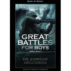 WORLD WAR 2 IN EUROPE, download, by Joe and Sibella Giorello (Great Battles for Boys Series, Book 3), Read by Daniel Giorello