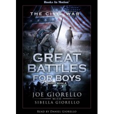 THE CIVIL WAR, download, by Joe and Sibella Giorello (Great Battles for Boys Series, Book 4), Read by Daniel Giorello