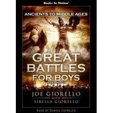 ANCIENTS TO MIDDLE AGES, download, by Joe and Sibella Giorello (Great Battles for Boys Series, Book 5), Read by Daniel Giorello