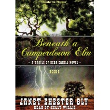 BENEATH A CAMPERDOWN ELM, download, by Janet Chester Bly (The Trails Of Reba Cahill Series, Book 3) Read by Kelly Willis