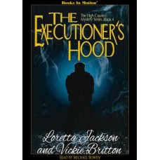 THE EXECUTIONER'S HOOD, download, by Loretta Jackson and Vickie Britton (The High Country Mystery Series, Book 4), Read by Michael Bowen