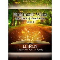 THE BOOK OF IMAGINATION, download, by El Holly (Phantasmic Wars, Book 1), Read by Rebecca Rogers