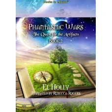 THE QUEST FOR THE ARTIFACTS, download, by El Holly (Phantasmic Wars, Book 2), Read by Rebecca Rogers