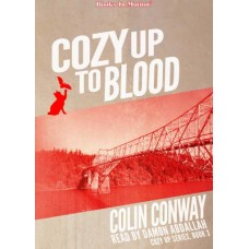 COZY UP TO BLOOD, download, by Colin Conway (Cozy Up Series, Book 3), Read by Damon Abdallah