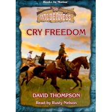 CRY FREEDOM, download, by David Thompson (Wilderness Series, Book 58), Read by Rusty Nelson