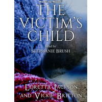 THE VICTIM'S CHILD, download, by Loretta Jackson and Vickie Britton, Read by Stephanie Brush