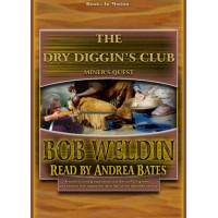 THE DRY DIGGIN'S CLUB, download, by Bob Weldin, Read by Andrea Bates