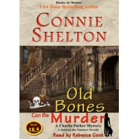OLD BONES CAN BE MURDER, download, by Connie Shelton (A Charlie Parker Series, Book 18.5), Read by Rebecca Cook