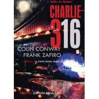 CHARLIE-316, download, by Colin Conway & Frank Zafiro (Charlie-316 Crime Series, Book 1), Read by Damon Abdallah
