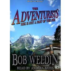 THE ADVENTURISTS, download, by Bob Weldin, Read by Andrea Bates