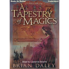A TAPESTRY OF MAGICS, downloads, by Brian Daley, Read by Cameron Beierle