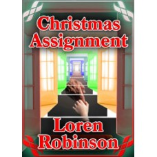 FREE DOWNLOADS - THE CHRISTMAS ASSIGNMENT by Loren Robinson, read by Cameron Beierle